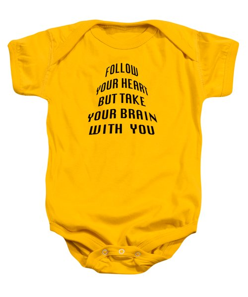 Follow Your Heart And Brain 5484.02 Baby Onesie by M K  Miller