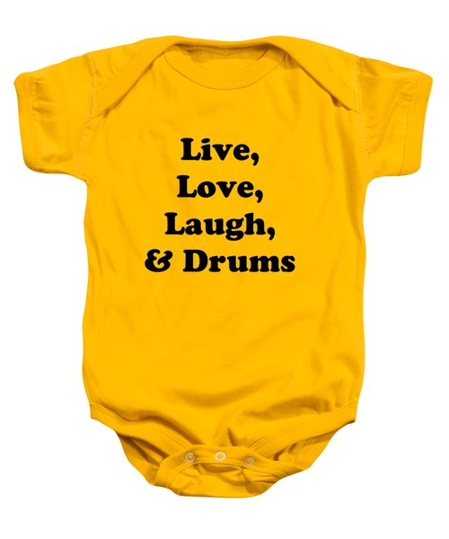 Live Love Laugh And Drums 5602.02 Baby Onesie by M K  Miller