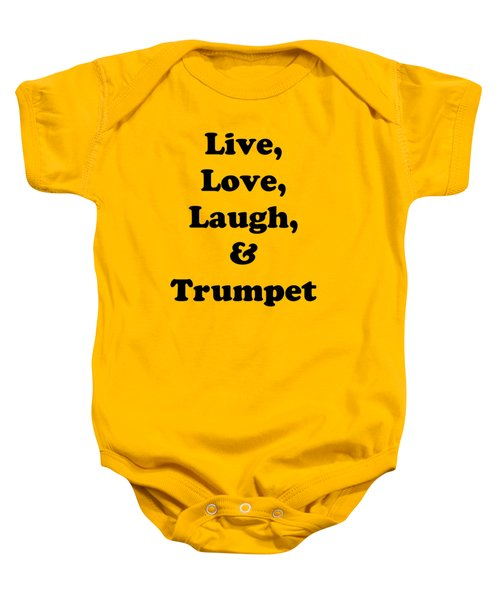 Live Love Laugh And Trumpet 5605.02 Baby Onesie by M K  Miller