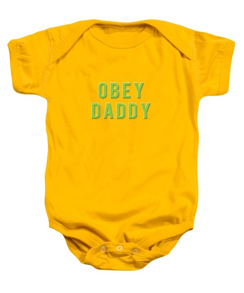Baby Onesie featuring the mixed media Obey Daddy by TortureLord Art