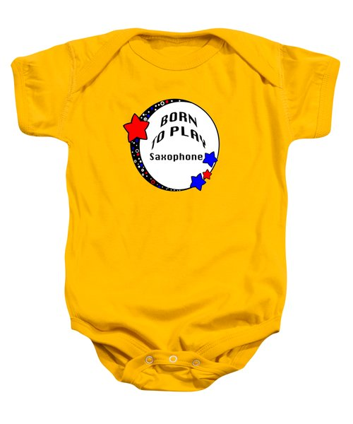 Saxophone Born To Play Saxophone 5666.02 Baby Onesie by M K  Miller