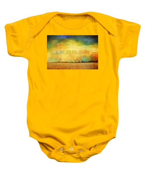 Sky Above Earth Below Fire Within Quote Farmland Landscape Baby Onesie