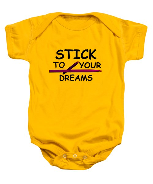 Stick To Your Dreams Baby Onesie by M K  Miller