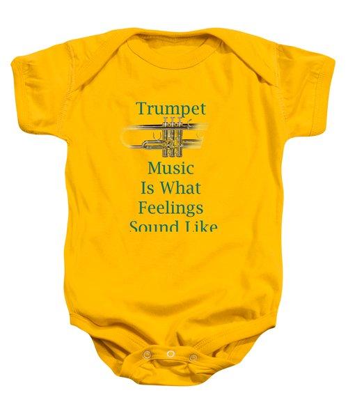 Trumpet Is What Feelings Sound Like 5582.02 Baby Onesie