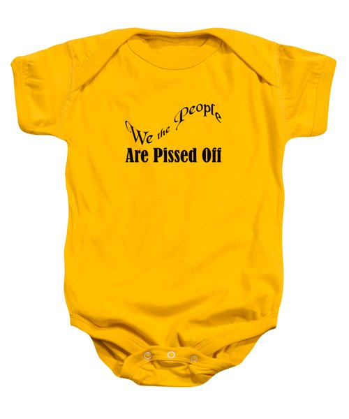 We The People Are Pissed Off 5460.02 Baby Onesie
