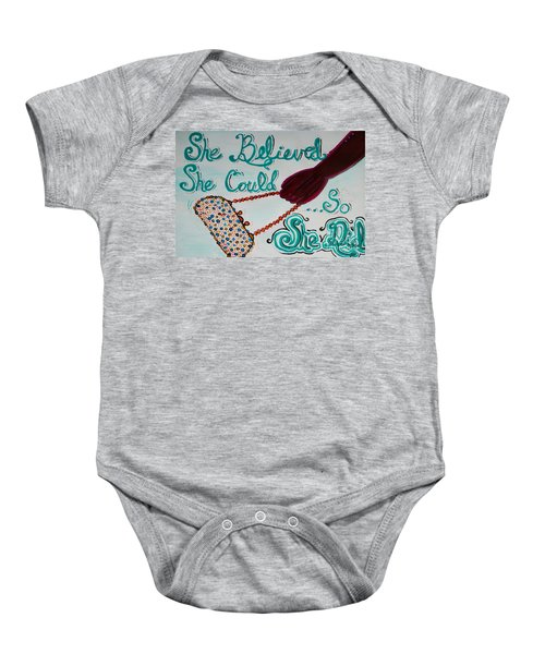 She Believed She Could So She Did Baby Onesie