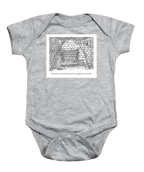 Sometimes It Seems There Just Aren't Enough Hours Baby Onesie