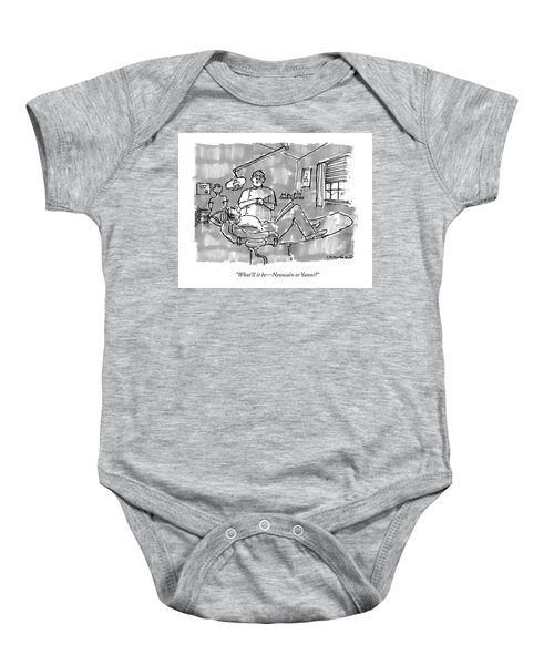 What'll It Be - Novocain Or Yanni? Baby Onesie