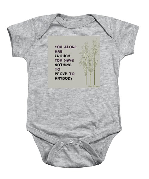 You Alone Are Enough - Maya Angelou Baby Onesie