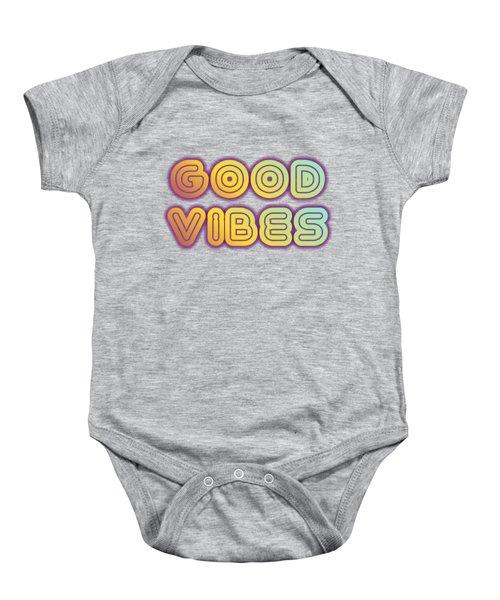 Good Vibes Baby Onesie