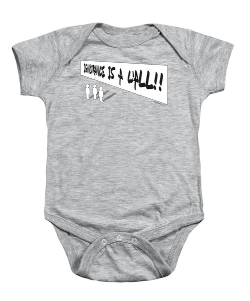 Ignorance Is A Wall Baby Onesie