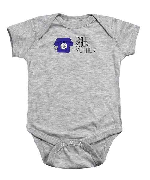 Call Your Mother Baby Onesie