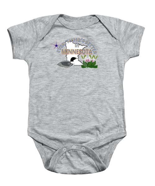 Everything's Better In Minnesota Baby Onesie by Pharris Art