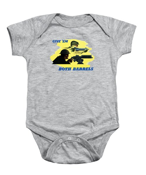 Give Em Both Barrels - Ww2 Propaganda Baby Onesie