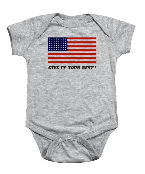Give It Your Best American Flag Baby Onesie