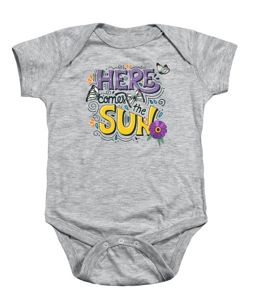 Here Comes The Sun And Flowers And Butterflies Baby Onesie