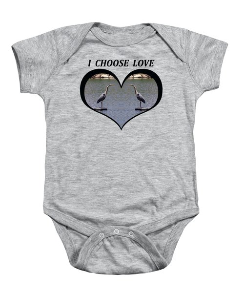I Chose Love With A Heart Framing Blue Herons On A Pond Baby Onesie by Julia L Wright