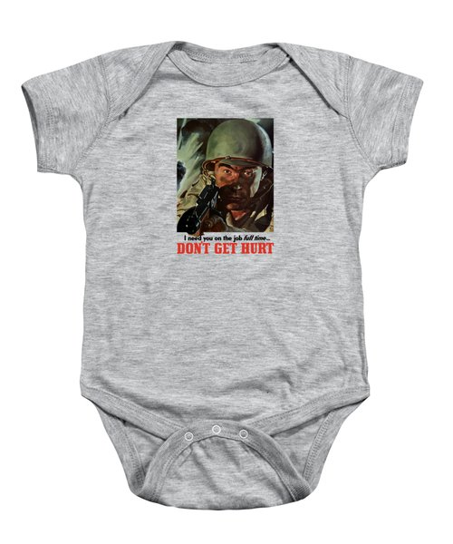 I Need You On The Job Full Time Baby Onesie