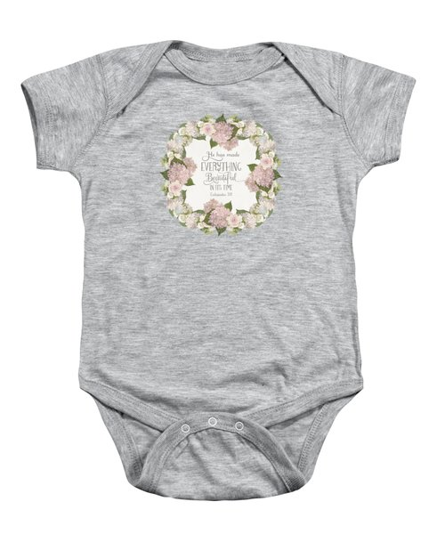 Inspirational Scripture - Everything Beautiful Pink Hydrangeas And Roses Baby Onesie