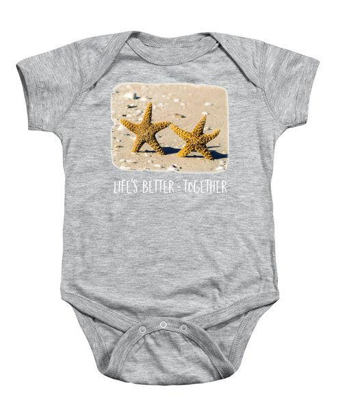 Life Is Better Together Tee Version Baby Onesie