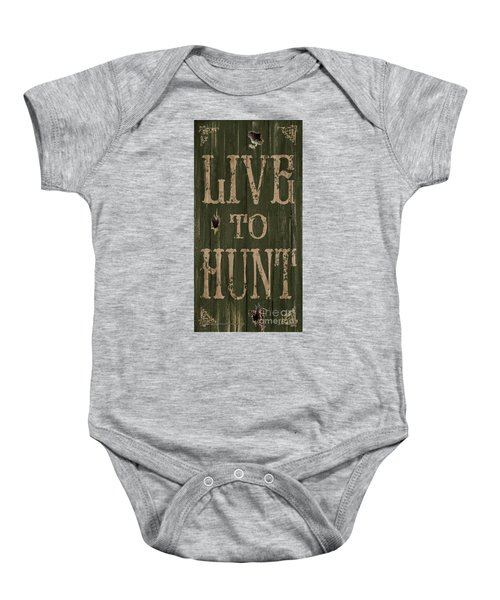 Live To Hunt Baby Onesie