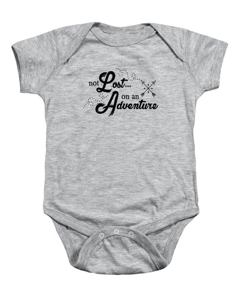 Not Lost On An Adventure Baby Onesie