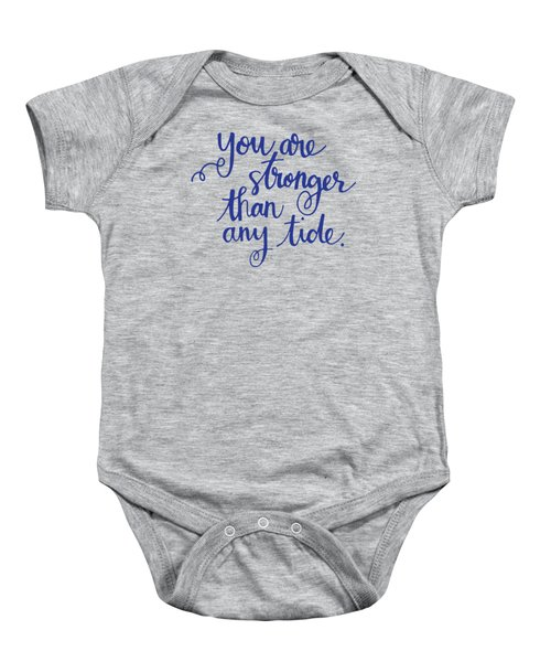 Stronger Than Any Tide Baby Onesie