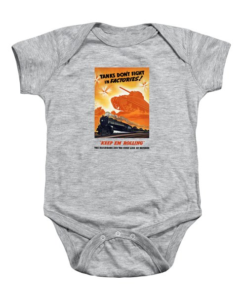 Tanks Don't Fight In Factories Baby Onesie