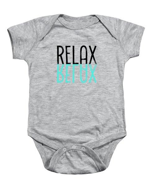 Text Art Relax - Cyan Baby Onesie by Melanie Viola