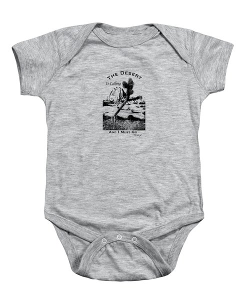The Desert Is Calling And I Must Go - Black Baby Onesie