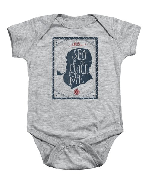 The Sea Is The Place For Me Baby Onesie