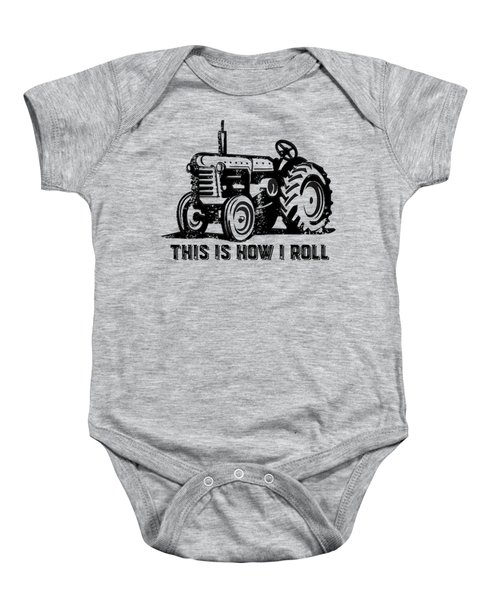 This Is How I Roll Tee Baby Onesie by Edward Fielding