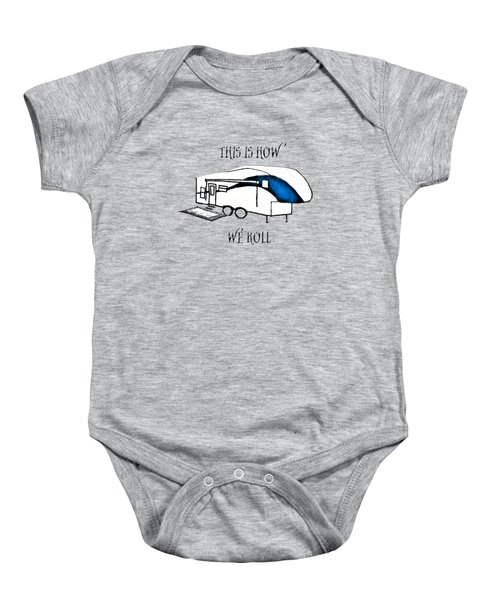 This Is How We Roll     Rv Humor Baby Onesie