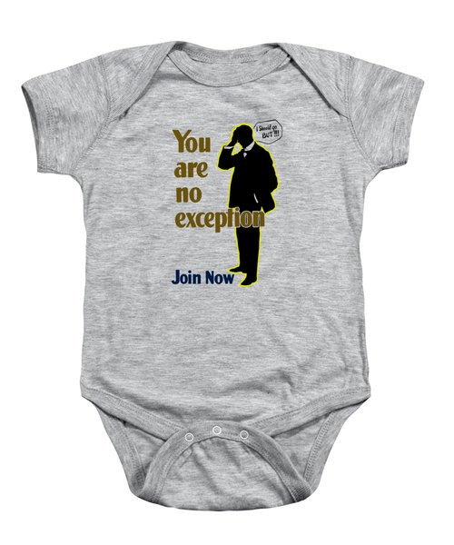 You Are No Exception - Join Now Baby Onesie
