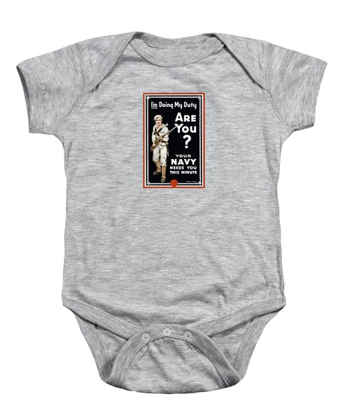 Your Navy Needs You This Minute Baby Onesie