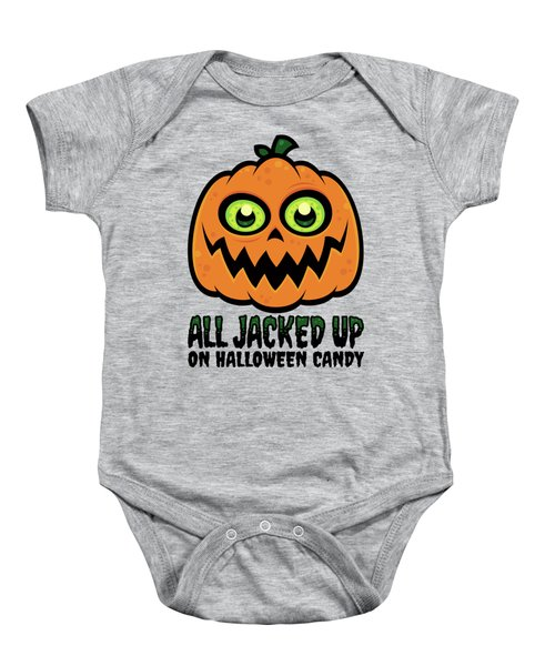 All Jacked Up On Halloween Candy Jack-o'-lantern Baby Onesie