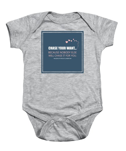 Chase Your Want... Baby Onesie