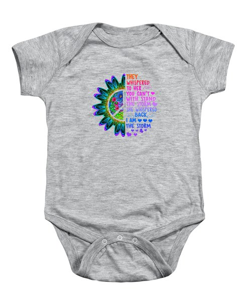 They Whispered To Her You Can't With Stand The Storm T-shirt Baby Onesie