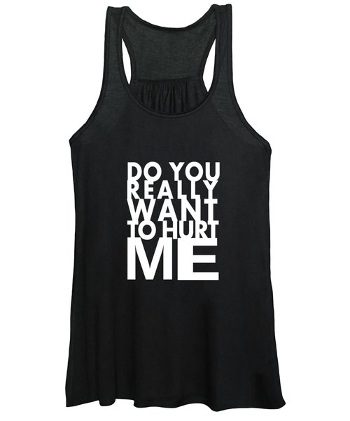 Do You Really Want To Hurt Me Women's Tank Top