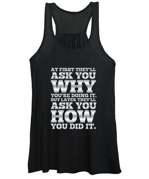 At First They'll Ask You Why Gym Motivational Quotes Poster Women's Tank Top