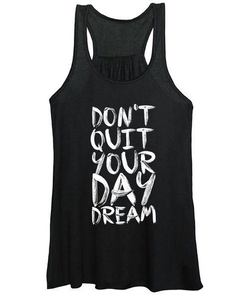 Don't Quite Your Day Dream Inspirational Quotes Poster Women's Tank Top