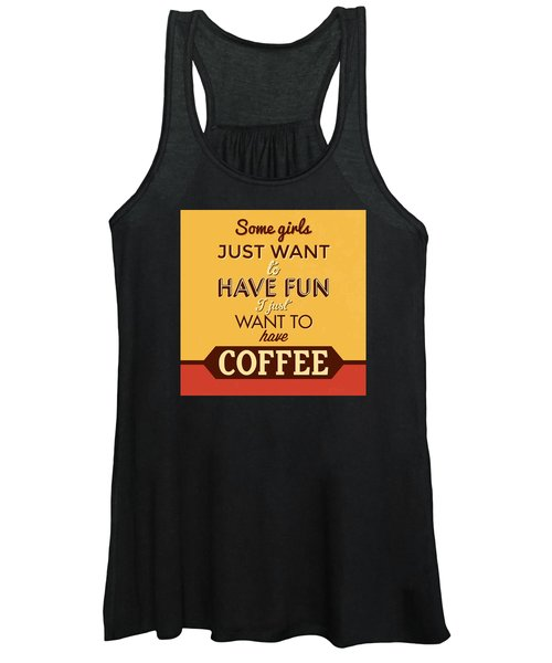 I Just Want To Have Coffee Women's Tank Top