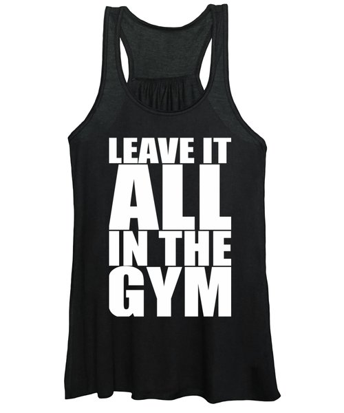 Leave It All In The Gym Inspirational Quotes Poster Women's Tank Top