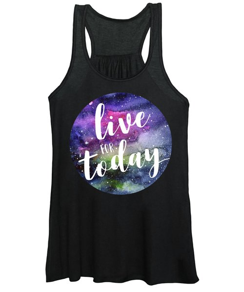 Live For Today Galaxy Watercolor Typography  Women's Tank Top