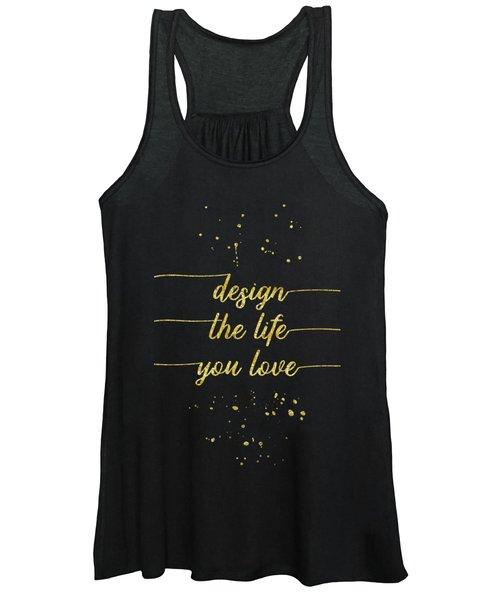 Text Art Gold Design The Life You Love  Women's Tank Top