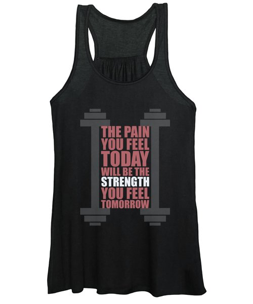 The Pain You Feel Today Will Be The Strength You Feel Tomorrow Gym Motivational Quotes Poster Women's Tank Top
