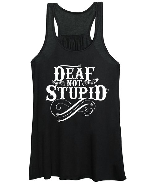 Funny Deaf Design Gift For Deaf Advocates Hearing Impairment And Loss And Asl Sign Language Interpreters Women's Tank Top