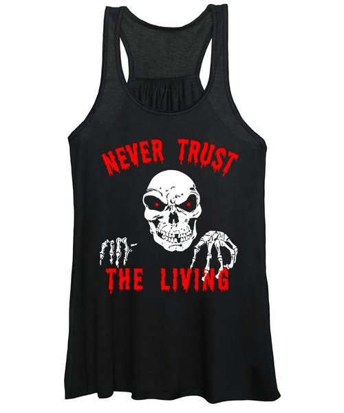 Never Trust The Living Halloween Women's Tank Top