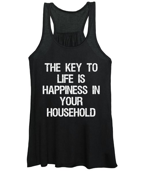 The Key To Life Is Happiness In Your Household Women's Tank Top
