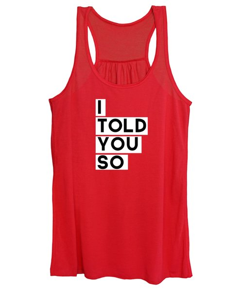 I Told You So Women's Tank Top